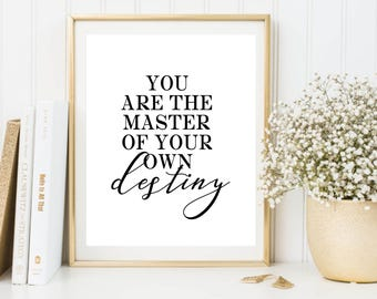 You are the master of your own destiny poster, printable poster, downloadable print, typography poster, word art, printable quote,wall decor