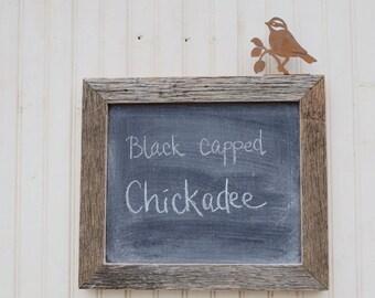 Bird lover Chalkboard Memo Board 10 x 13 Small Frame Home Decor Century Old Barn wood Iron Chickadee Hand Lettering