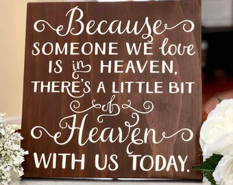 Wedding Remembrance Sign - Wedding Memorial Sign - Because Someone We Love is in Heaven Sign - Memorial Sign - Tabletop Memorial Sign