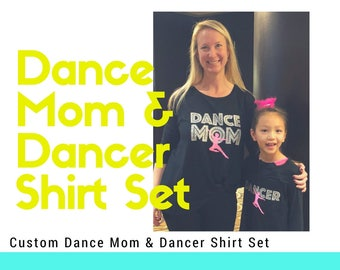 Dance Mom & Dancer Shirt Set - Customize with your Names - 2 Short Sleeve Shirts