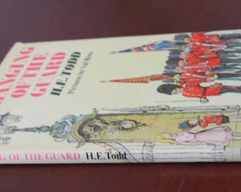 Changing of the Guard by H.E. Todd. Pictures by Val Biro. Hardback book. First Edition.