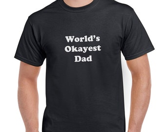 World's Okayest Dad Funny T-Shirt or Tank Gift