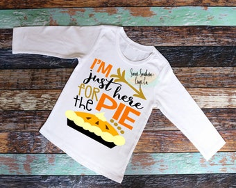 I'm Just Here For The Pie Thanksgiving Shirt,Holiday Shirt,Halloween,Thanksgiving,Fall,Autumn,Pumpkin Patch,Friendsgiving