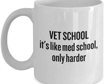 Funny Vet School Mug - Veterinarian Gift Idea - Like Med School, Only Harder