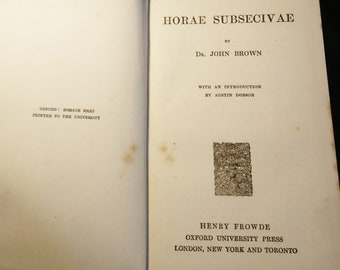 Horae Subsecivae by John Brown With An Introduction By Austin Dobson, Henry Frowde, 1907, antique books
