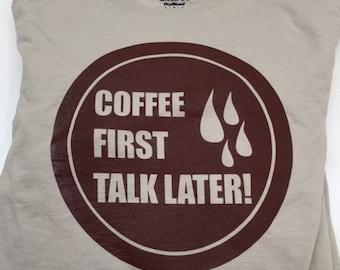 Coffee First! Tee