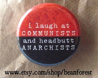 "i headbutt anarchists - 1.25"" pinback button or magnet"