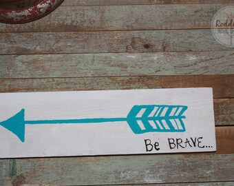 Be Brave Arrow Wood Sign- Home Decor- Nursery Decor- Hand Painted Sign- Be Brave Sign