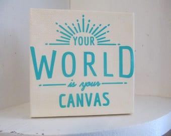 Your World Is Your Canvas Sign Home Decor Custom Colors Jenuine Crafts