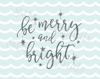 Be merry and bright SVG Vector File. So many uses! Cricut Explore and more! Merry Christmas Merry and Bright Sparkle