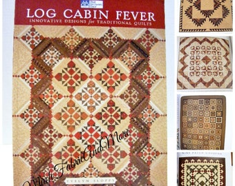 2002~Log Cabin Fever Quilting Pattern Book~Evelyn Sloppy~Traditional Quilts~That Patchwork Place