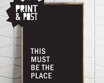 must be the place, the place print, the place poster, white on black, trending saying