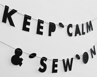 """KEEP CALM + SEW // 2"""" strung monochrome letters, minimalist design, text only garland, inspirational quote, sewing + craft room decor"""