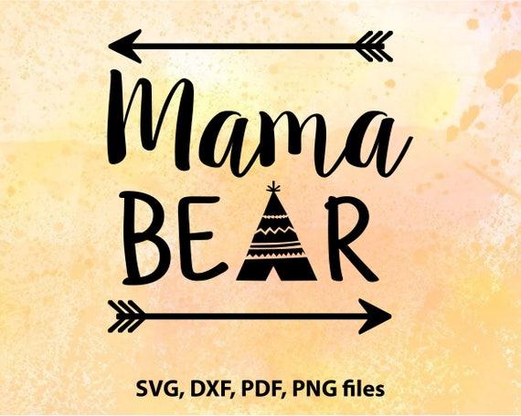 Mama Bear Svg Teepee Svg Arrow Svg Mothers Day Svg Mom Svg