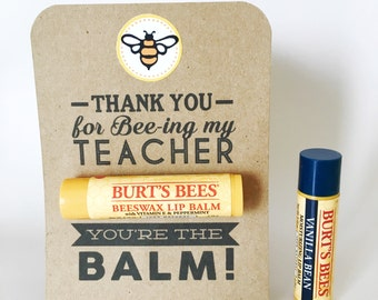 TEACHER APPRECIATION Gift- You're the Balm Chapstick Thank You Cards with Instant Printable PDF Download