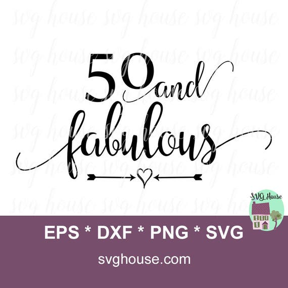 50 Abd Fabulou: Fifty And Fabulous Svg 50th Birthday Svg 50th SVG 50 And
