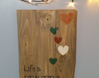 Handmade and hand painted 'Life is Beautiful'  rustic sign. ready to post