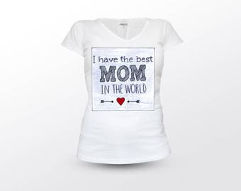 Mothers day Gift, Mothers day Shirt, Best Mom In The World, Mothers day present, Happy Mothers day, Mother Shirt, Mother T-Shirt, Mother Tee