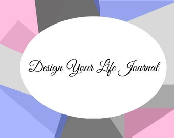 Design Your Life Journal