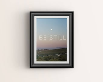 Inspirational Wall Art, Printable Photography Typography, Be Still