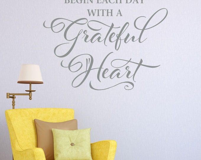Quote Wall Decal // Begin each Day with a Grateful Heart Wall Decal // Wall Quote //  Inspirational Quote // Sayings Decals