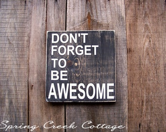 Wood Signs, Don't Forget To Be Awesome, Inspirational Signs, Handpainted, Home Decor, Signs, Rustic Signs, Home And Living