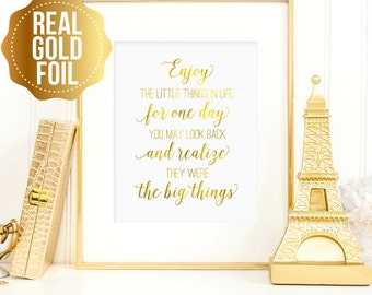 Inspirational quote, Enjoy the little things sign, Life quotes art, wall art quote, Enjoy the little things in life print, real gold foil