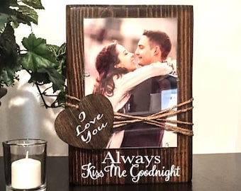 Always kiss me goodnight - always kiss me goodnight frame - always kiss me good night picture frame - gift for her - gift for him