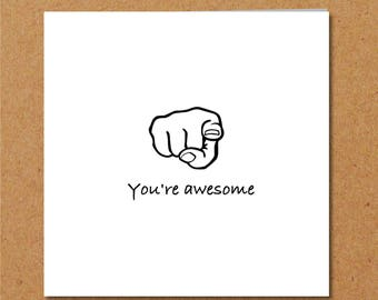 You're Awesome card. Thank you card. Thanks.