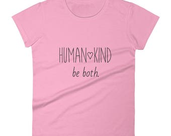 Human Kind Be Both Shirt for Women