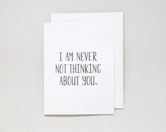 I Am Never Not Thinking About You letterpress card // love card, valentine's day card, wedding card, thinking of you card, miss you card