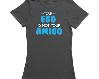Your Ego Is Noy Your Amigo Cool Psicology Design Women's Charcoal T-shirt