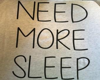 Do it Yourself IRON-ON Need More Sleep Decals / Need More Sleep iron on
