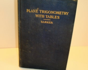 Antique Textbook - Plane Trigonometry with Tables - Math Textbook - Antique Math Book - 1917 Textbook