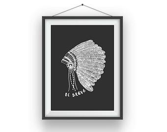 Be Brave - indian head dress print
