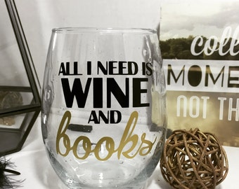 All I need is Wine and Books | Stemless Wine Glass