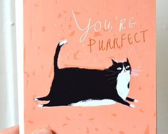 You're Purrfect Cat Card- Love Card - Cat Mom or Cat dad Card