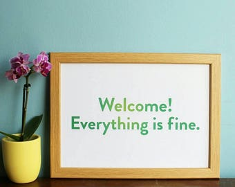 The Good Place- Welcome! Everything is fine Print (A4 & A5) home decor, Kristen Bell, quote, sign, picture, poster, gift, tv show, wall art