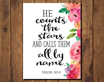 "Bible Verse Printable, Scripture Print- Psalm 147 4 ""He counts the stars and calls them all by name."""
