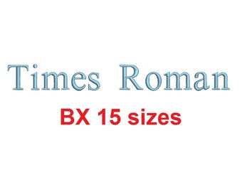 Times Roman embroidery BX font Sizes 0.25 (1/4), 0.50 (1/2), 1, 1.5, 2, 2.5, 3, 3.5, 4, 4.5, 5, 5.5, 6, 6.5, and 7 inches
