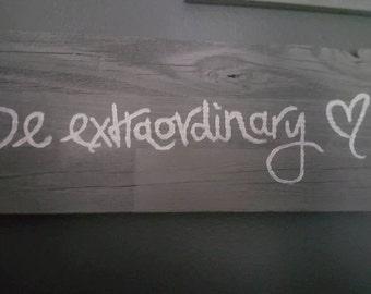 Be Extraordinary Quote on Wood - Grey's Anatomy