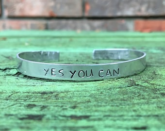 "Handstamped Metal Cuff Bracelet--""Yes You Can"""