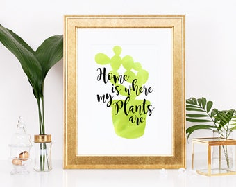 Home Is Where My Plants Are Printable Poster 8x10 Downloadable, Art Decor