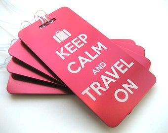 Luggage Tag Set of 4- Engraved Luggage Tag - Keep Calm and Travel On Luggage Tag- Travel Accessories - Travel Luggage Tag -