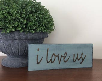 I love us Sign, I Love Us, Love Quote Sign, Wood Sign, Rustic Wood Sign