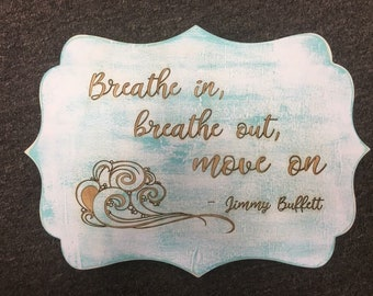 Breathe in, breathe out, move on wall decor