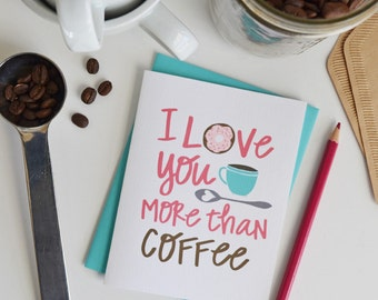 Valentine, I love you more than coffee, Donut, Coffee, Stationery, Hand Drawn, Illustration, Holiday, Notecards, Greeting Cards