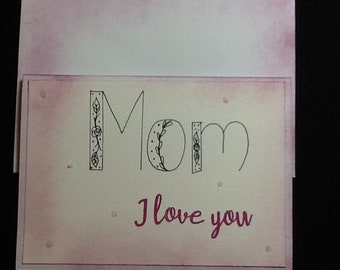 Mother's Day Card-Mom I Love You handmade card