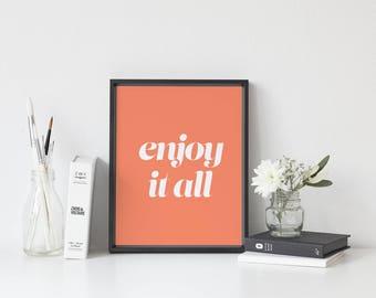 Digital print, printable wall art poster, printable quote, enjoy it all, colorful wall art prints, wall art, modern wall decor, orange art
