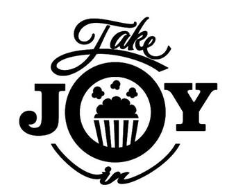 WEEKEND SALE Take Joy In Popcorn Decal